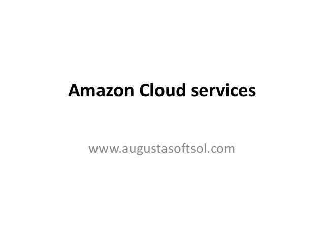 Amazon Cloud services www.augustasoftsol.com