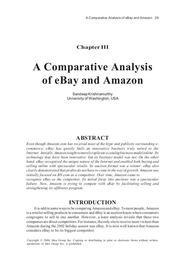 A Comparative Analysis of eBay and Amazon 29 Copyright © 2004, Idea Group Inc. Copying or distributing in print or electro...