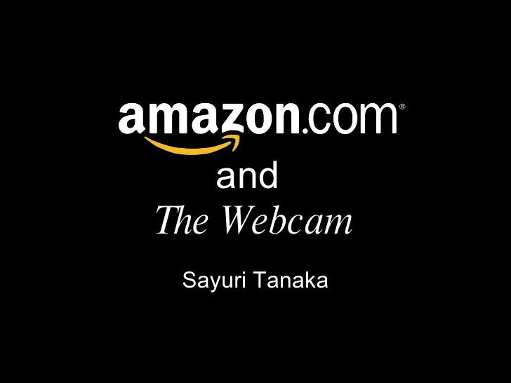 Amazon.com and the Webcam