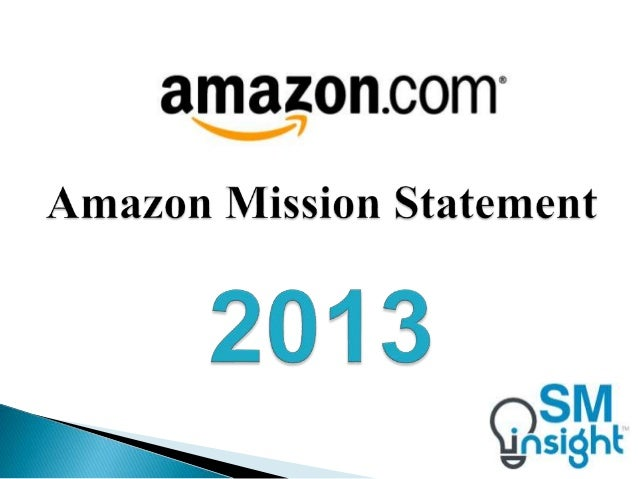 """mission statement of amazon com Amazon's mission is simple, yet complex to execute: """"to be earth's most  customer-centric company where  initiatives, such as amazon prime, amazon  mom, and lending library amazon has  detailed financial statements, see  exhibit 3."""