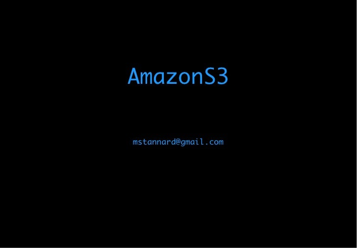 AmazonS3  mstannard@gmail.com
