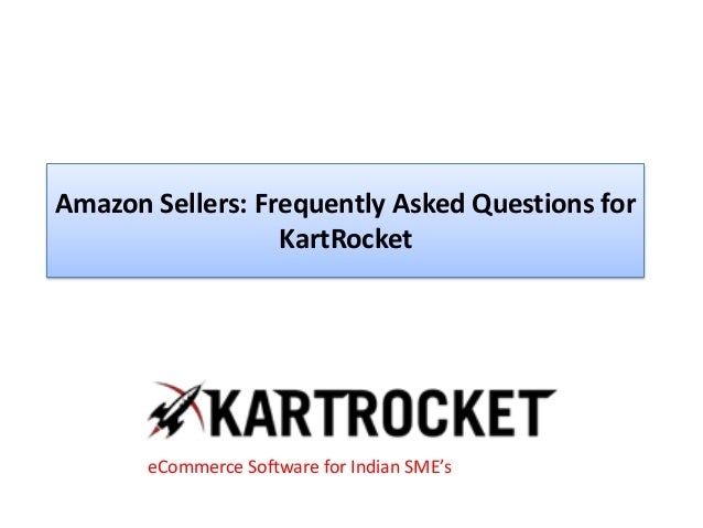 Amazon Sellers: Frequently Asked Questions for KartRocket eCommerce Software for Indian SME's