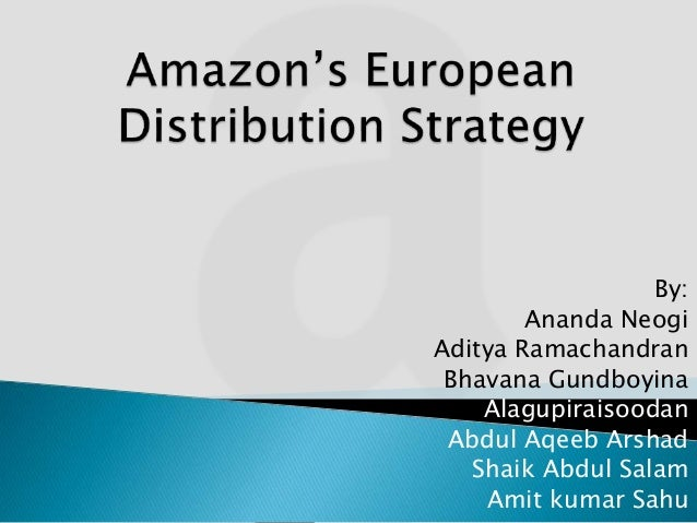 amazon s european distribution strategy Amazoncoms european distribution strategy case solution,amazoncoms european distribution strategy case analysis, amazoncoms european distribution strategy case study solution, introduction amazoncom, inc or (amazoncom), came into existence on may 28, 1996, serves the consumers through its tremendous retail websites and moreove.