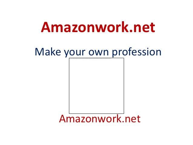 Amazonwork.netMake your own profession    Amazonwork.net