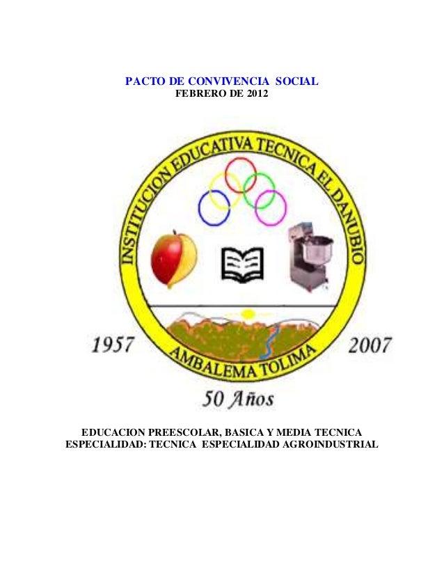PACTO DE CONVIVENCIA SOCIAL  FEBRERO DE 2012  EDUCACION PREESCOLAR, BASICA Y MEDIA TECNICA  ESPECIALIDAD: TECNICA ESPECIAL...