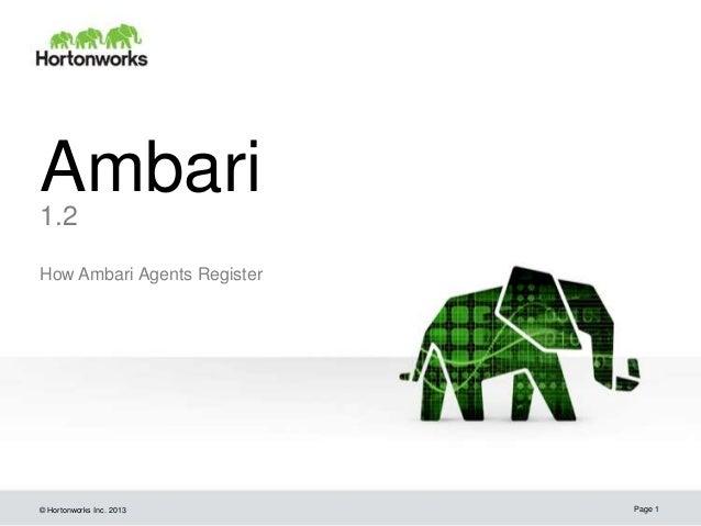 Ambari1.2How Ambari Agents Register© Hortonworks Inc. 2013      Page 1