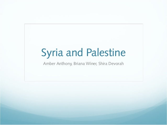 Syria and Palestine Amber Anthony, Briana Winer, Shira Devorah