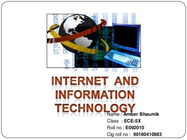 Internet and Information Technology (IT)