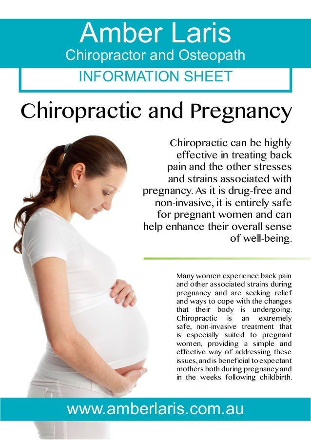 Amber Laris  Chiropractor and Osteopath INFORMATION SHEET  Chiropractic and Pregnancy Chiropractic can be highly effective...