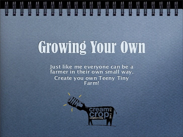 Growing Your Own Just like me everyone can be a farmer in their own small way.   Create you own Teeny Tiny              Fa...