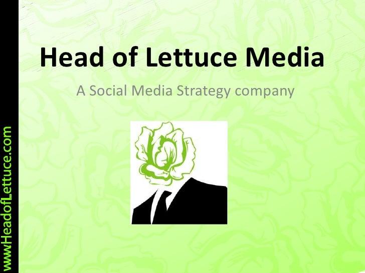 Head of Lettuce Media  A Social Media Strategy company