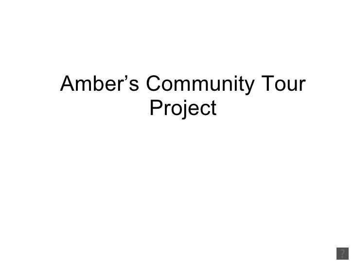 Amber'S Community Tour Project
