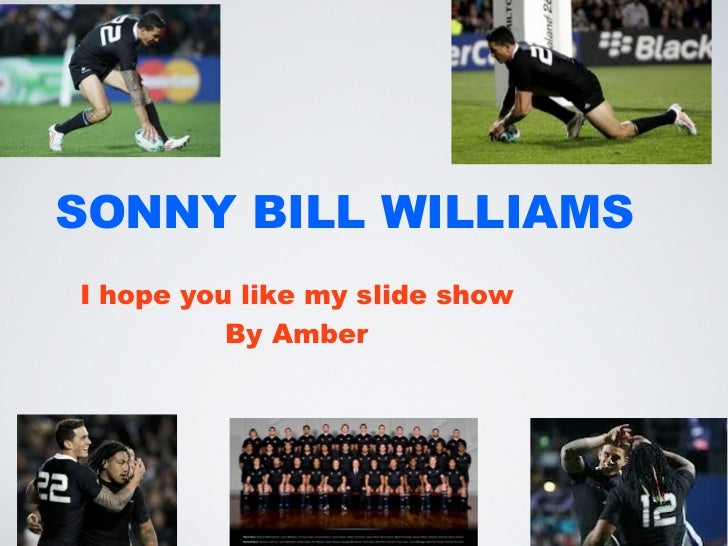SONNY BILL WILLIAMSI hope you like my slide show          By Amber