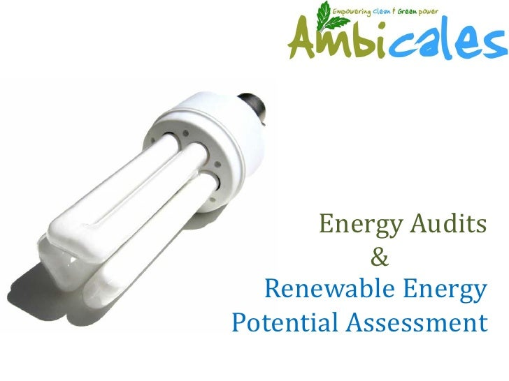 Energy Audits             &   Renewable Energy Potential Assessment
