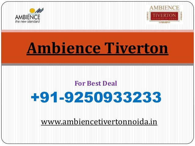 For Best Deal +91-9250933233 Ambience Tiverton www.ambiencetivertonnoida.in