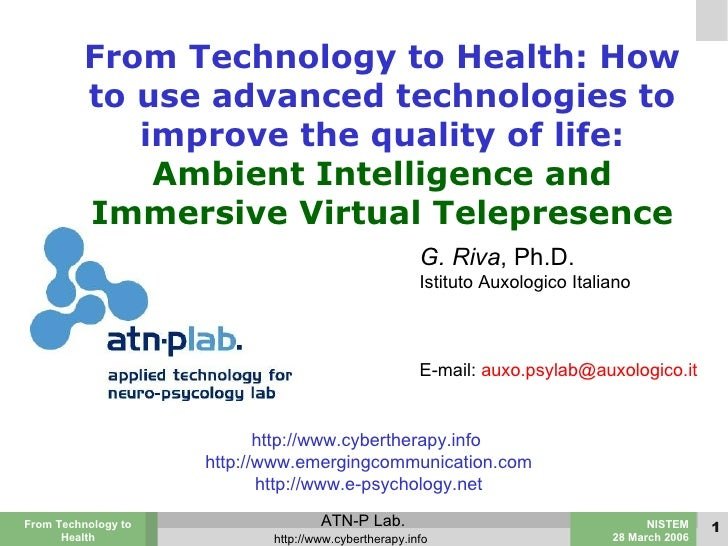 From Technology to Health: How to use advanced technologies to improve the quality of life: Ambient Intelligence and Immer...