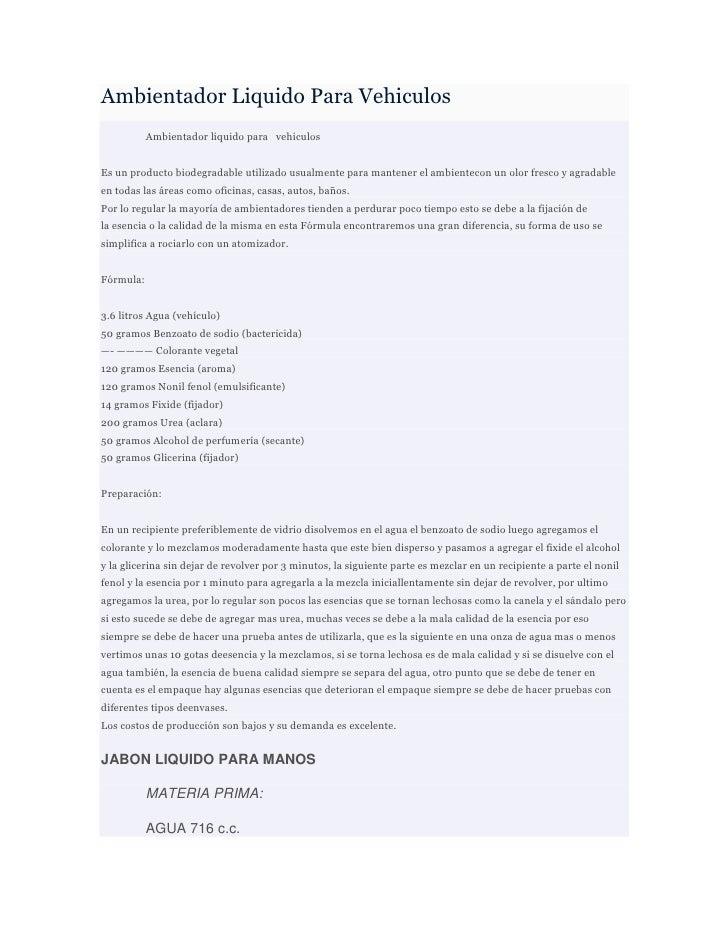 Ambientador Liquido Para Vehiculos           Ambientador liquido para vehiculosEs un producto biodegradable utilizado usua...