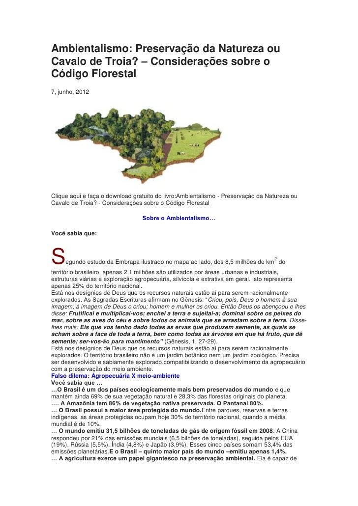 Ambientalismo: Preservação da Natureza ouCavalo de Troia? – Considerações sobre oCódigo Florestal7, junho, 2012Clique aqui...