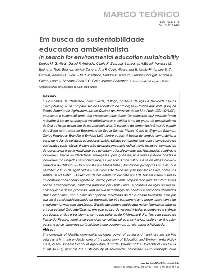 ambientalMENTEsustentable, 2010, (I), 9-10 Em busca da sustentabilidade educadora ambientalista In search for environmenta...