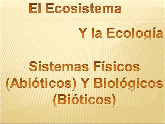 Es un Conjunto de  fauna y flora. son  todos los seres que  disponen de vida,  (plantas, bacterias,  animales)  Son  ppaar...