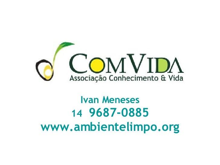 Ivan Meneses 14  9687-0885 www.ambientelimpo.org