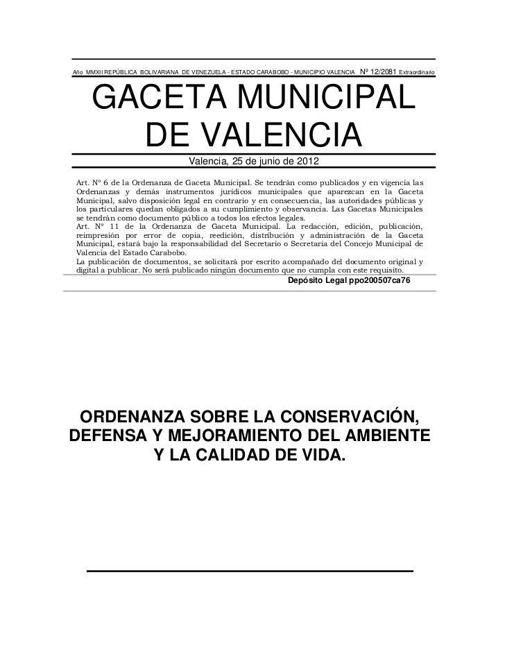 Año MMXII REPÚBLICA BOLIVARIANA DE VENEZUELA - ESTADO CARABOBO - MUNICIPIO VALENCIA   Nº 12/2081 Extraordinario     GACETA...