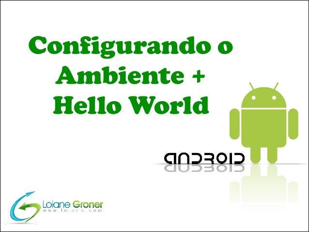 Configurando o Ambiente + Hello World