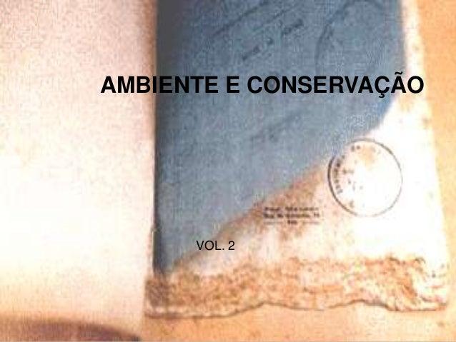 AMBIENTE E CONSERVAÇÃO  VOL. 2  1