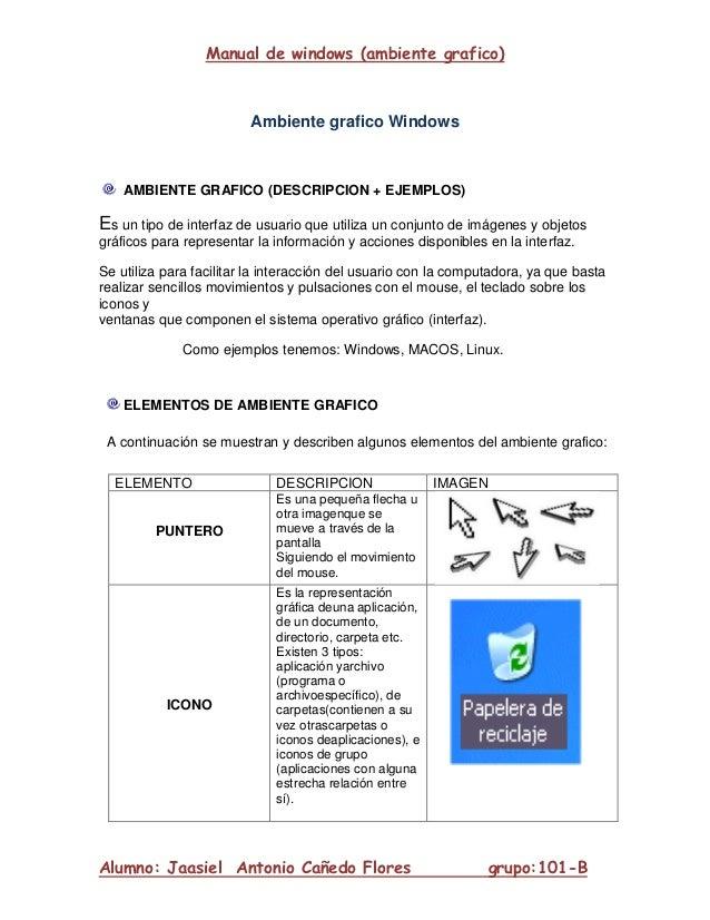Manual de windows (ambiente grafico)                         Ambiente grafico Windows    AMBIENTE GRAFICO (DESCRIPCION + E...