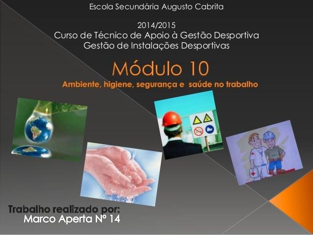 Escola Secundária Augusto Cabrita 2014/2015 Curso de Técnico de Apoio à Gestão Desportiva Gestão de Instalações Desportivas