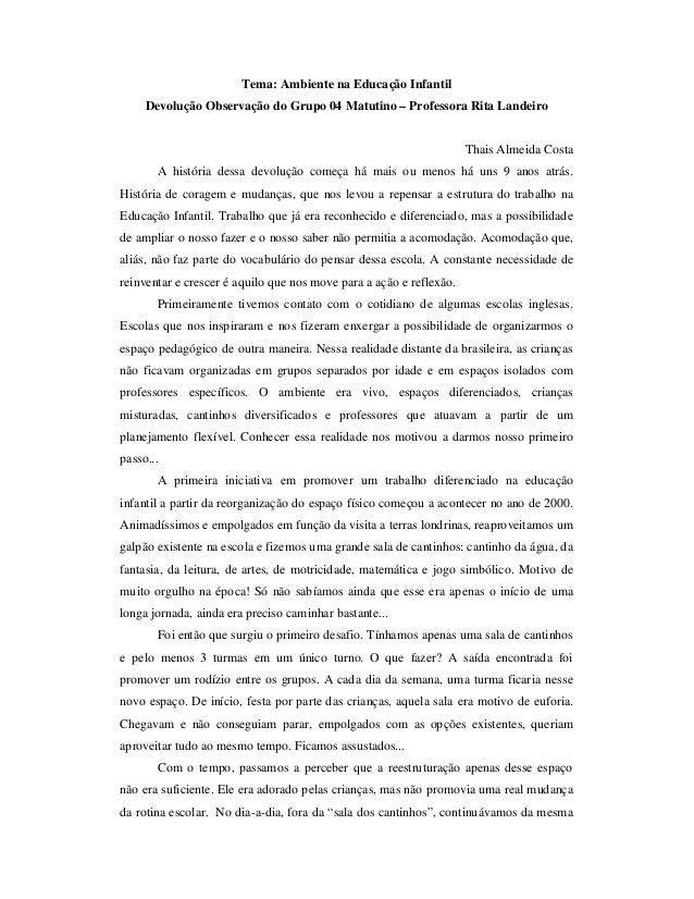 Tema: Ambiente na Educação Infantil     Devolução Observação do Grupo 04 Matutino – Professora Rita Landeiro              ...