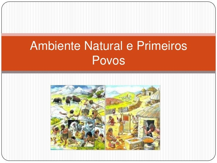 Ambiente natural e primeiros povos