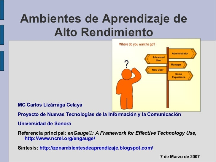 Ambientes de Aprendizaje de Alto Rendimiento <ul><li>MC Carlos Lizárraga Celaya </li></ul><ul><li>Proyecto de Nuevas Tecno...