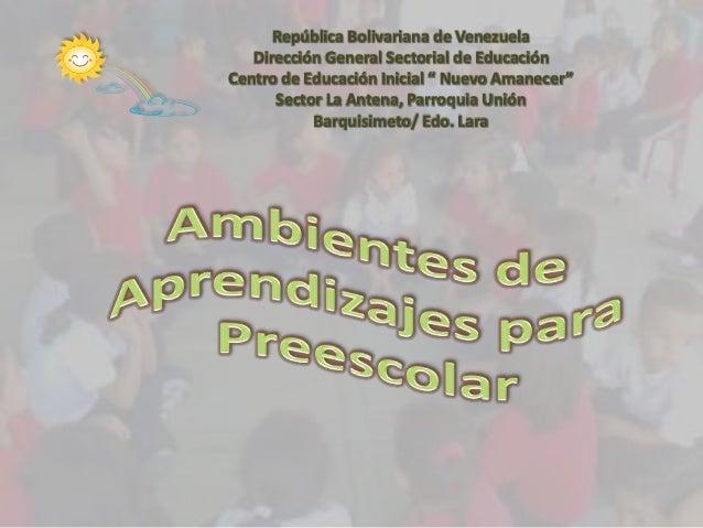 """República Bolivariana de Venezuela Dirección General Sectorial de Educación Centro de Educación Inicial """" Nuevo Amanecer"""" ..."""