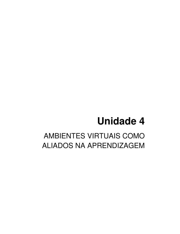 Unidade 4 AMBIENTES VIRTUAIS COMO ALIADOS NA APRENDIZAGEM