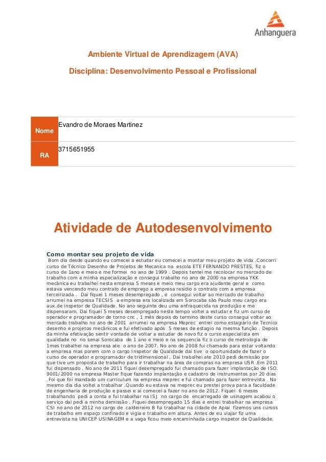 Ambiente Virtual de Aprendizagem (AVA) Disciplina: Desenvolvimento Pessoal e Profissional Nome Evandro de Moraes Martinez ...