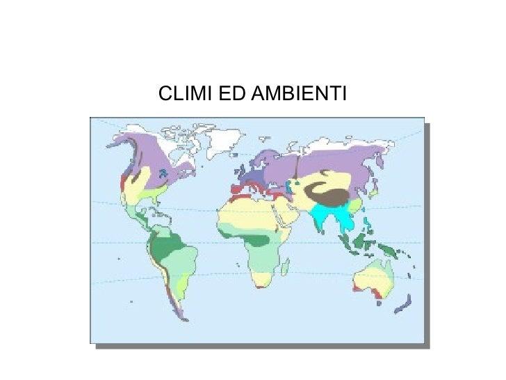 CLIMI ED AMBIENTI