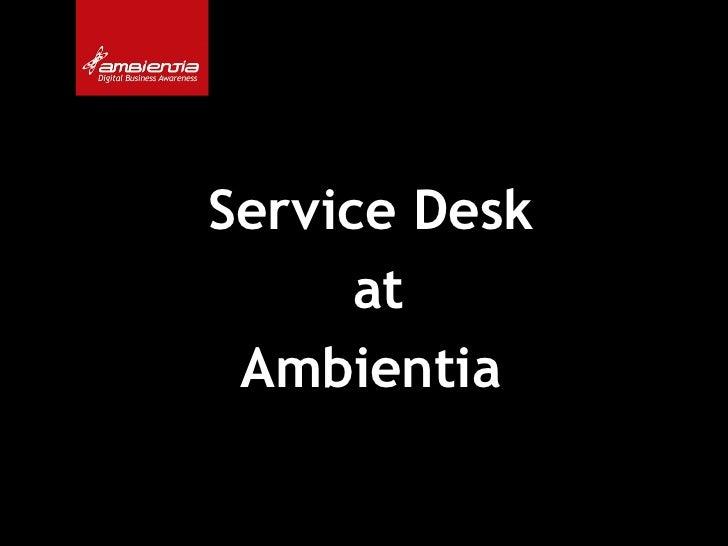 Service Desk      at Ambientia
