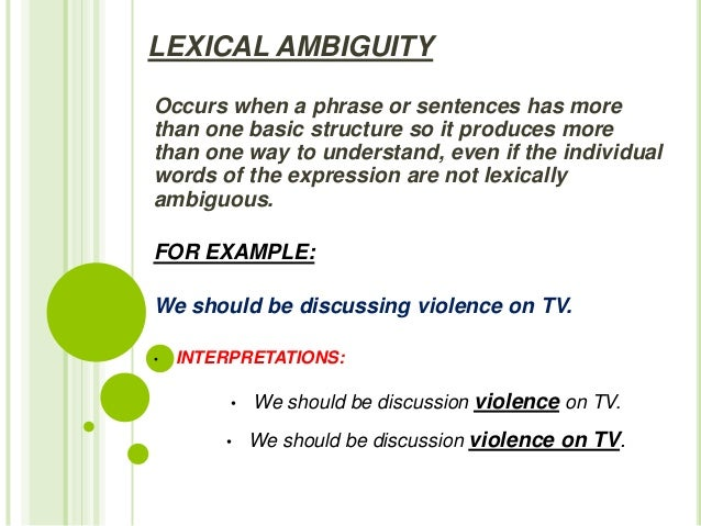 lexical and structural ambiguity examples Grammaticality, deep & surface structure, and ambiguity  deep & surface structure, and ambiguity  examples 1 same deep structure and different surface.
