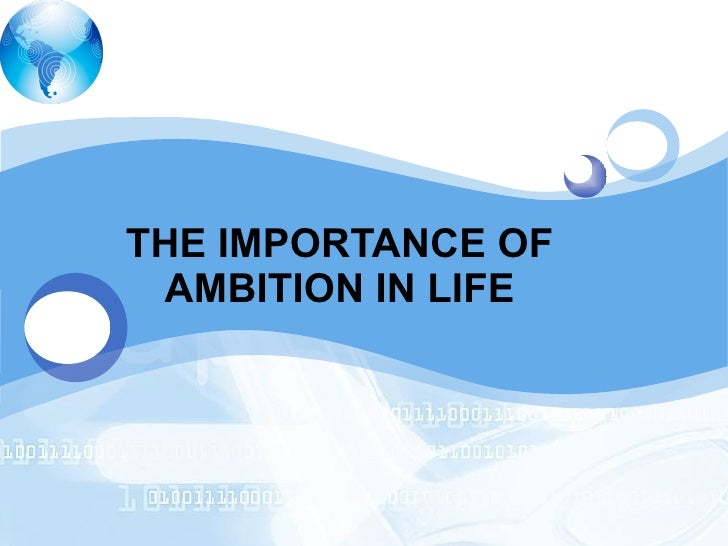 THE IMPORTANCE OF AMBITION IN LIFE