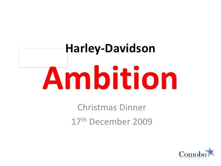 Christmas Dinner<br />17th December 2009<br />Harley-DavidsonAmbition<br />