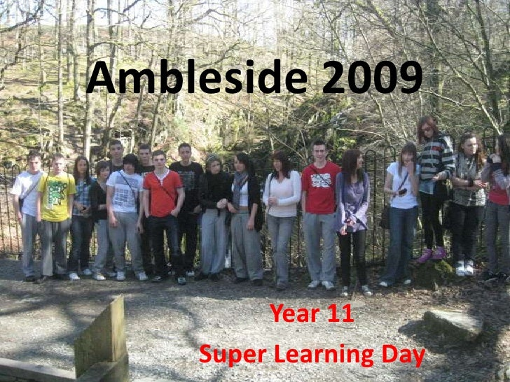 Ambleside 2009             Year 11     Super Learning Day