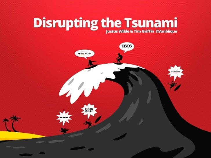 Disrupting The Tsunami - iMedia Presentation by Amblique