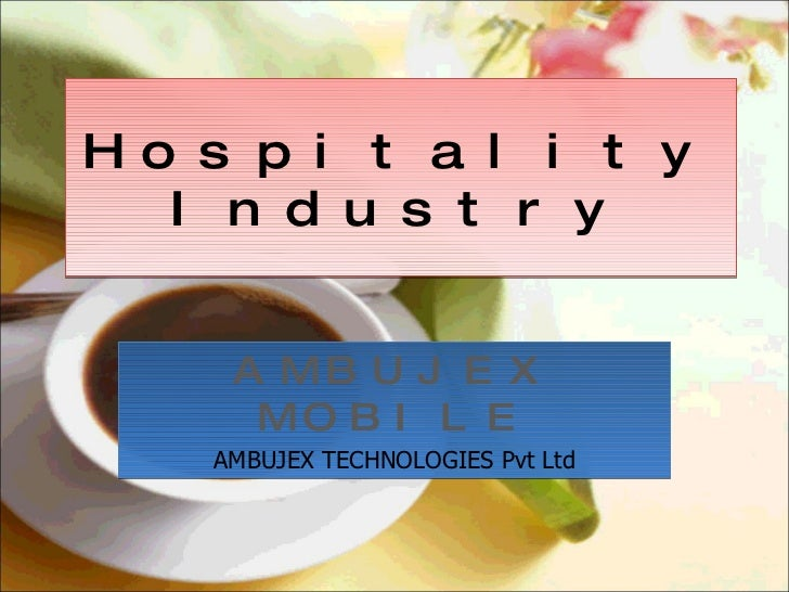 Hospitality Industry AMBUJEX MOBILE AMBUJEX TECHNOLOGIES Pvt Ltd