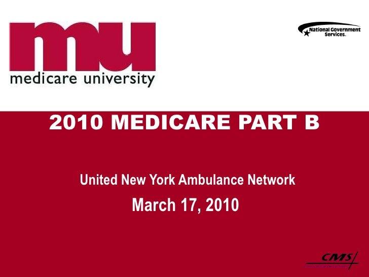 2010 MEDICARE PART B United New York Ambulance Network March 17, 2010