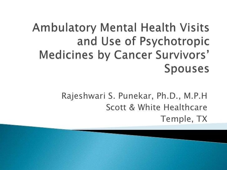 Rajeshwari S. Punekar, Ph.D., M.P.H          Scott & White Healthcare                        Temple, TX