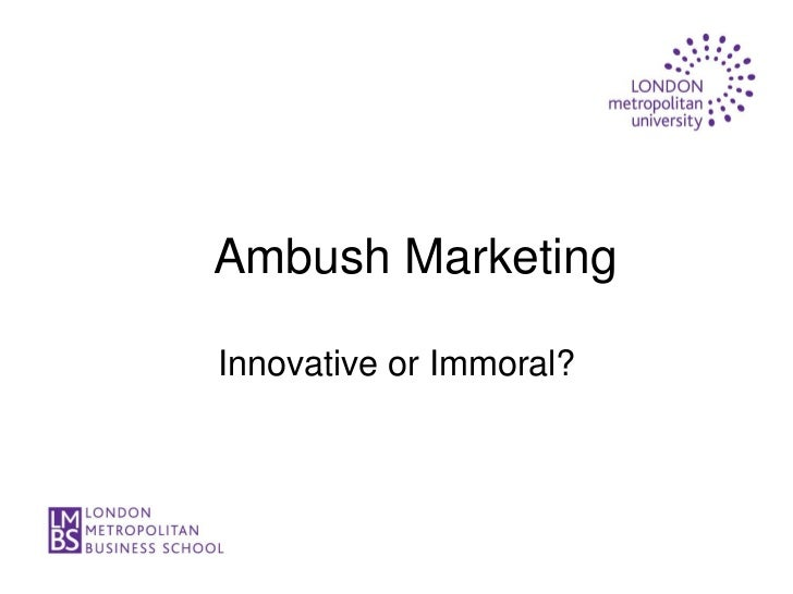 Ambush MarketingInnovative or Immoral?
