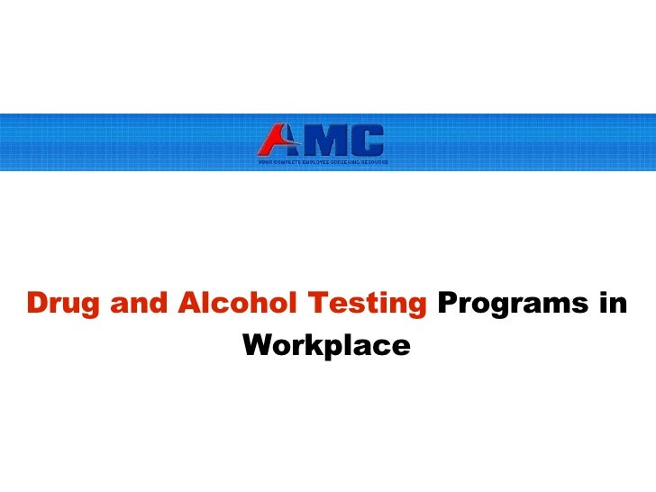 Drug and Alcohol Testing  Programs in Workplace