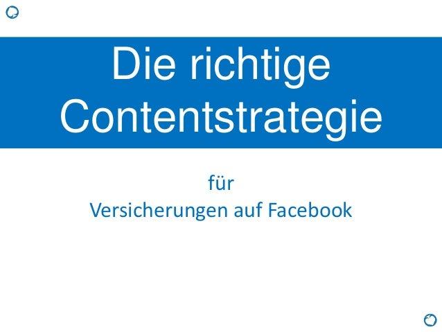 Die richtige Contentstrategie für Versicherungen auf Facebook
