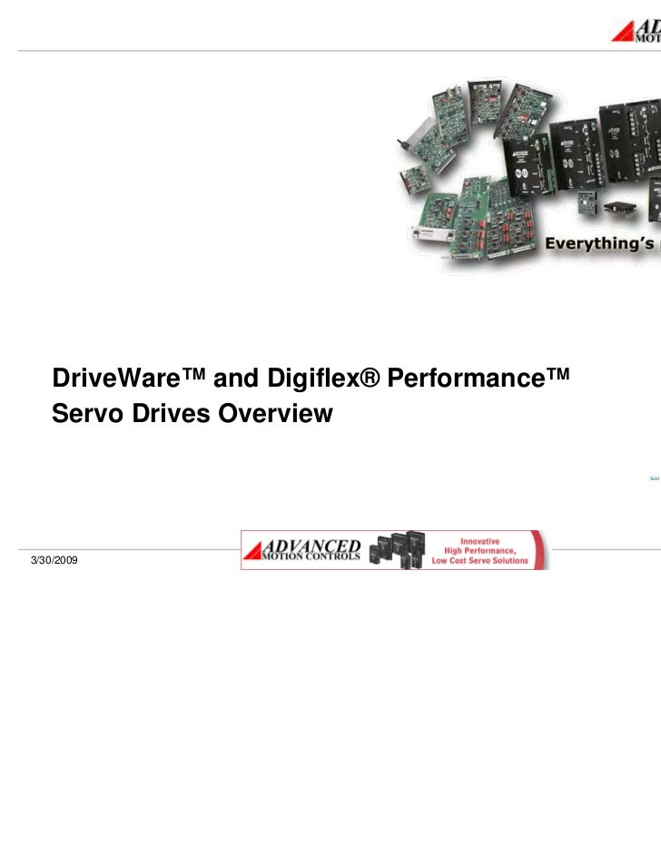 Advanced Motion Controls  drive ware and digiflex product overview march 2009